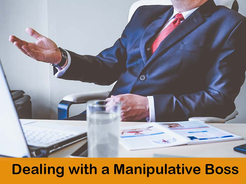 Dealing with a Manipulative Boss