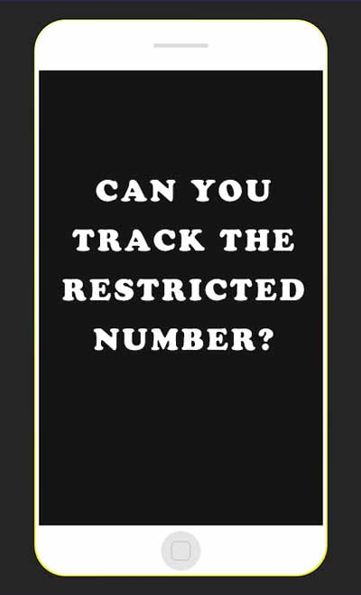 Restricted number, can we track it?