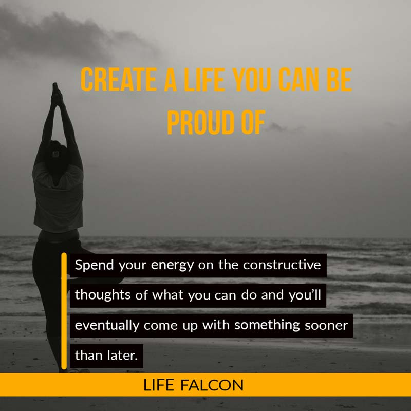 Create a life you can be proud of