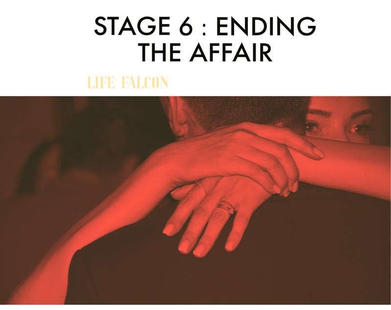 Stage 6: Ending The Affair