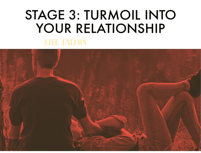 Stage 3: Turmoil In Your Relationship
