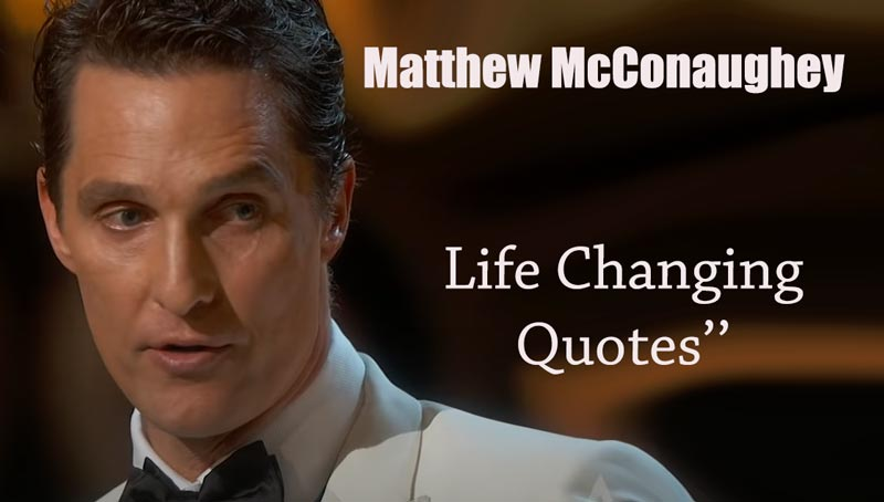 Top Matthew McConaughey Quotes