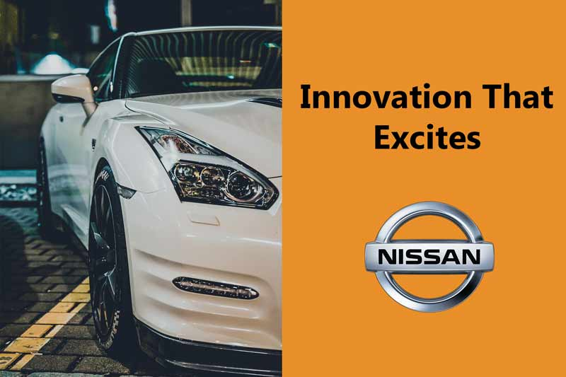 "Nissan's Slogan- ""Innovation That Excites"""